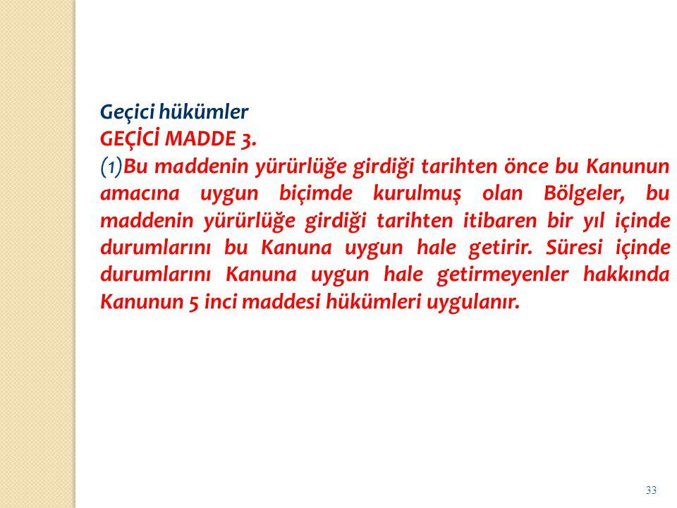 Geçici hükümler GEÇİCİ MADDE 3.