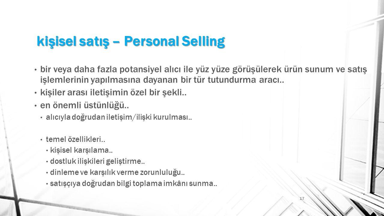 kişisel satış – Personal Selling