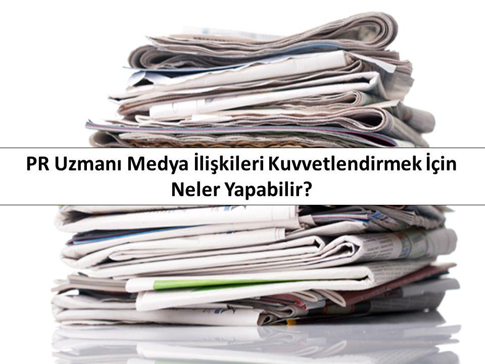 PR Uzmanı Medya İlişkileri Kuvvetlendirmek İçin Neler Yapabilir