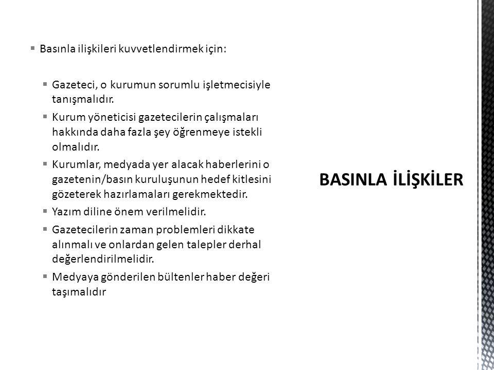 BASINLA İLİŞKİLER Basınla ilişkileri kuvvetlendirmek için: