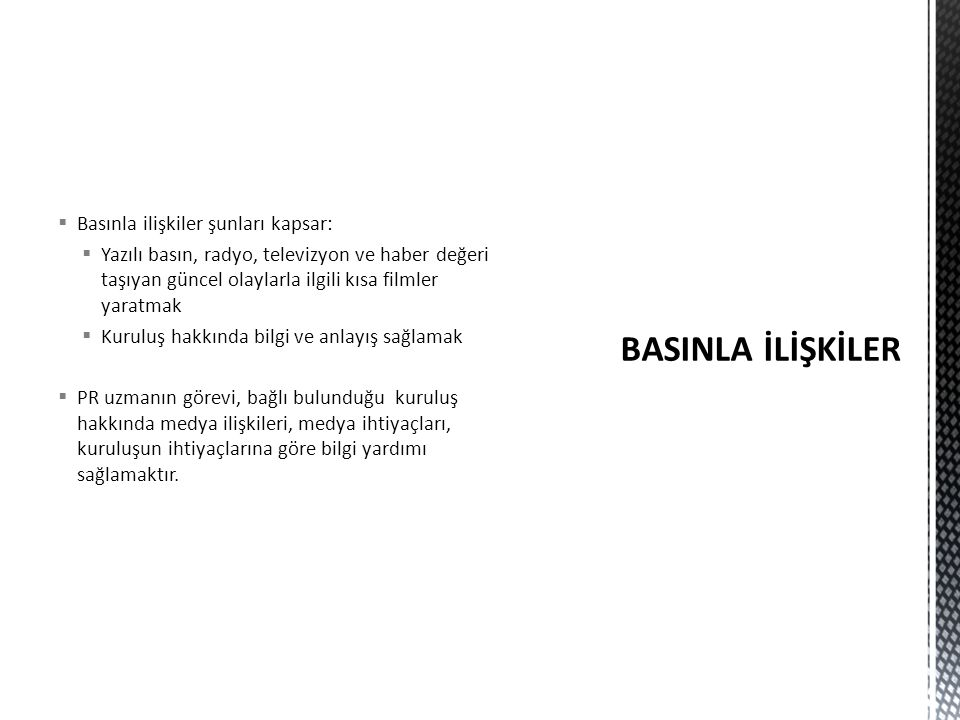 BASINLA İLİŞKİLER Basınla ilişkiler şunları kapsar: