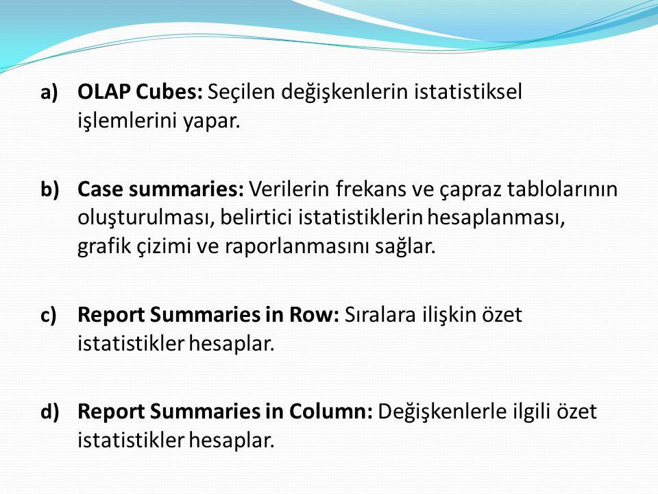 OLAP Cubes: Seçilen değişkenlerin istatistiksel işlemlerini yapar.
