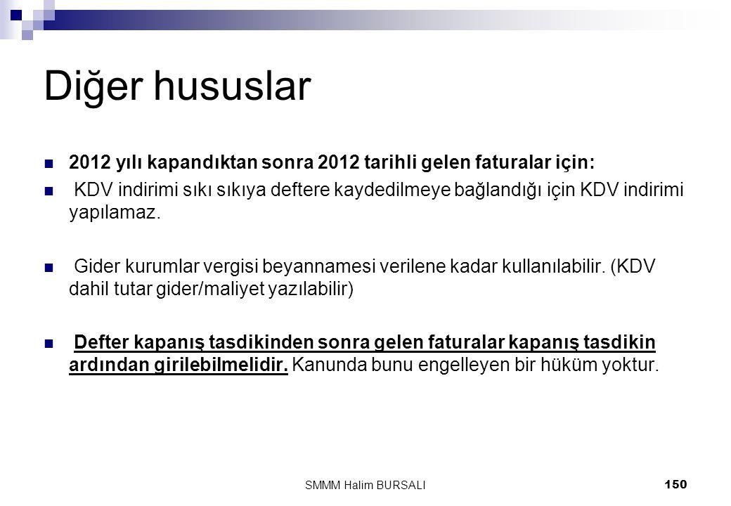 Diğer hususlar 2012 yılı kapandıktan sonra 2012 tarihli gelen faturalar için: