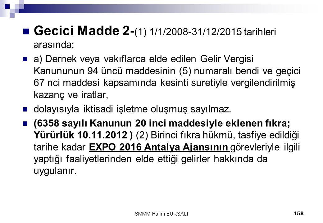 Gecici Madde 2-(1) 1/1/2008-31/12/2015 tarihleri arasında;