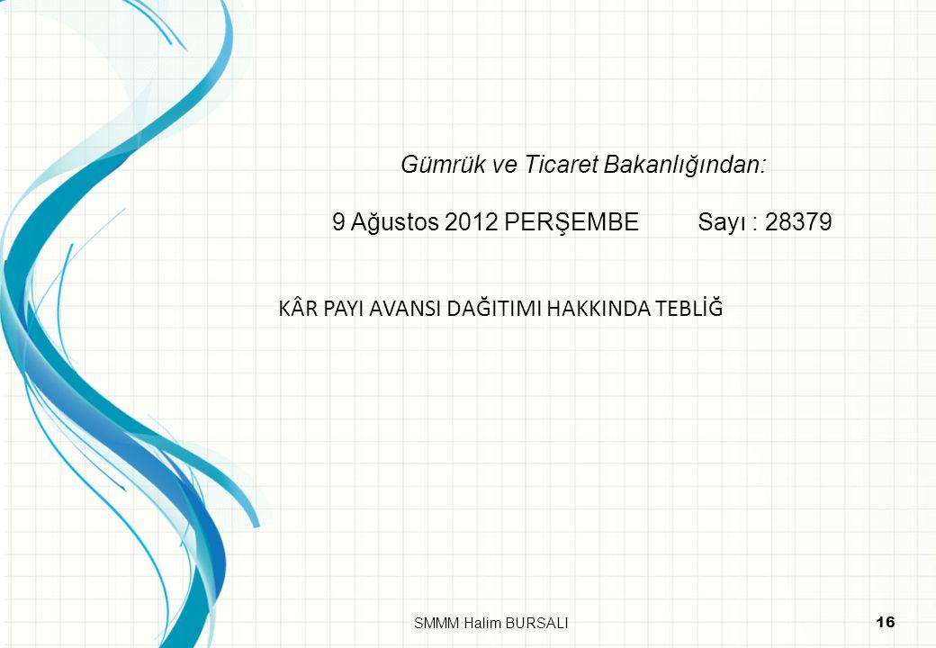 Gümrük ve Ticaret Bakanlığından: 9 Ağustos 2012 PERŞEMBE Sayı : 28379