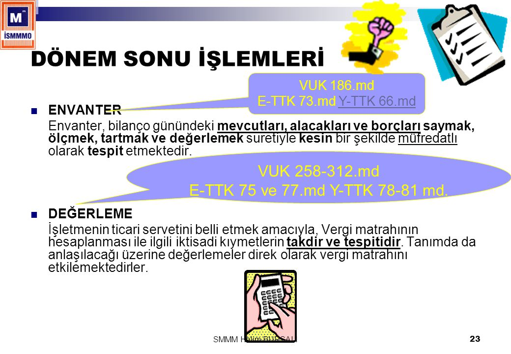 DÖNEM SONU İŞLEMLERİ VUK 258-312.md E-TTK 75 ve 77.md Y-TTK 78-81 md.