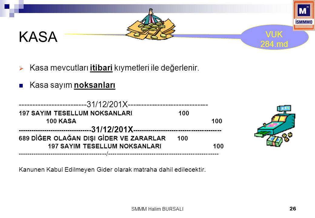 KASA VUK 284.md Kasa mevcutları itibari kıymetleri ile değerlenir.