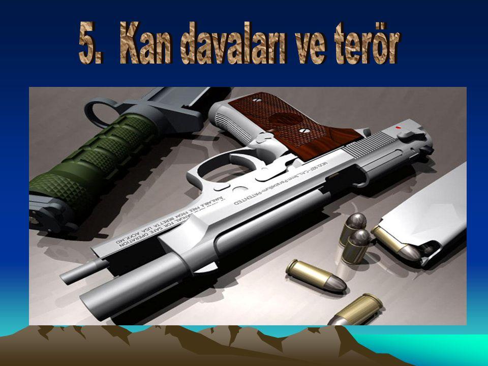 5. Kan davaları ve terör