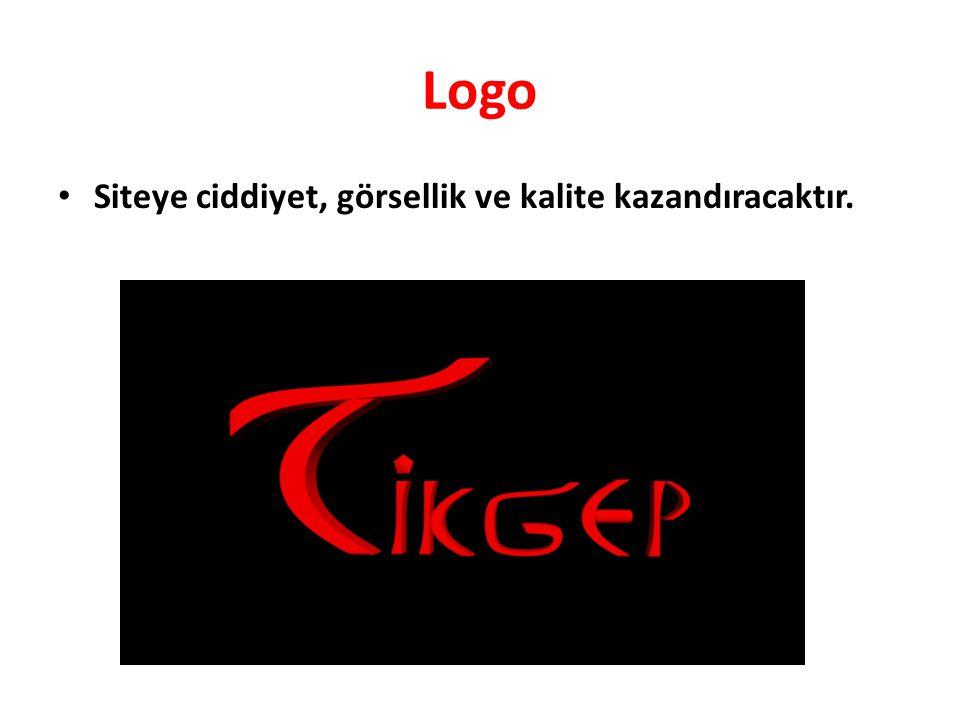 Logo Siteye ciddiyet, görsellik ve kalite kazandıracaktır.