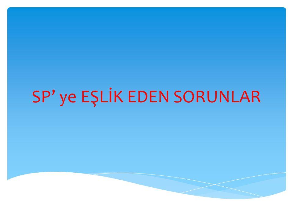 SP' ye EŞLİK EDEN SORUNLAR