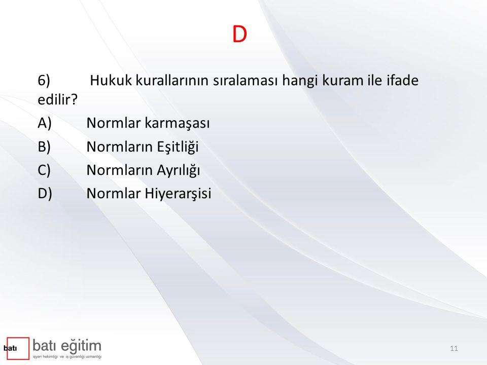 D 6) Hukuk kurallarının sıralaması hangi kuram ile ifade edilir