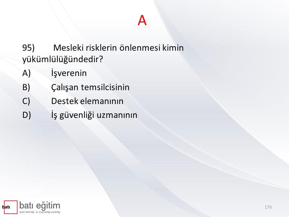 A 95) Mesleki risklerin önlenmesi kimin yükümlülüğündedir