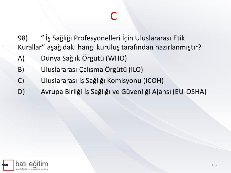 C 98) İş Sağlığı Profesyonelleri İçin Uluslararası Etik Kurallar aşağıdaki hangi kuruluş tarafından hazırlanmıştır