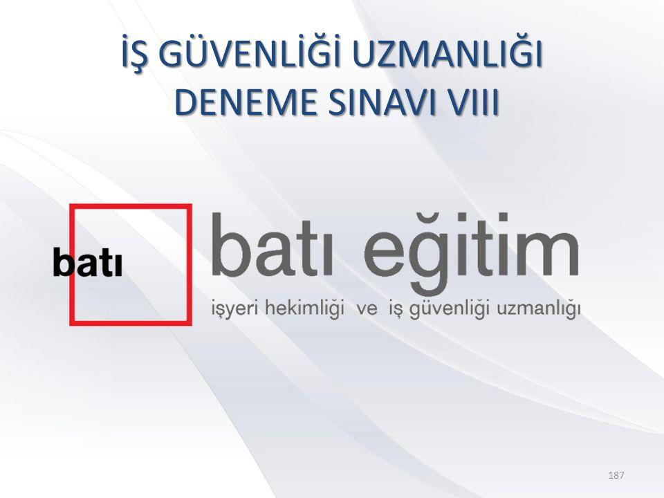 İŞ GÜVENLİĞİ UZMANLIĞI DENEME SINAVI VIII