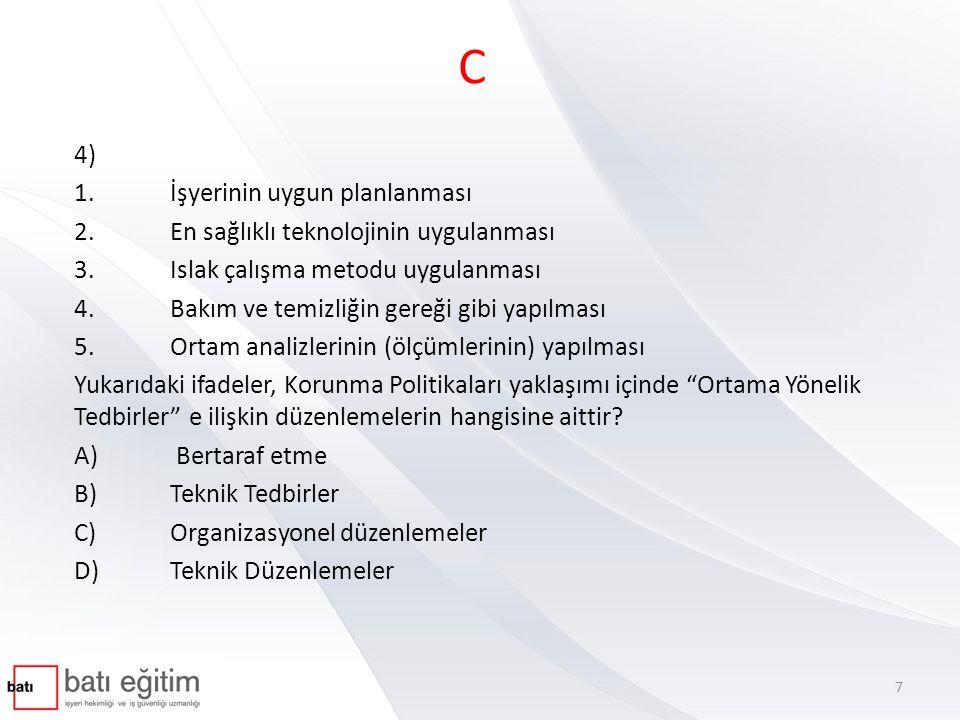 C 4) 1. İşyerinin uygun planlanması