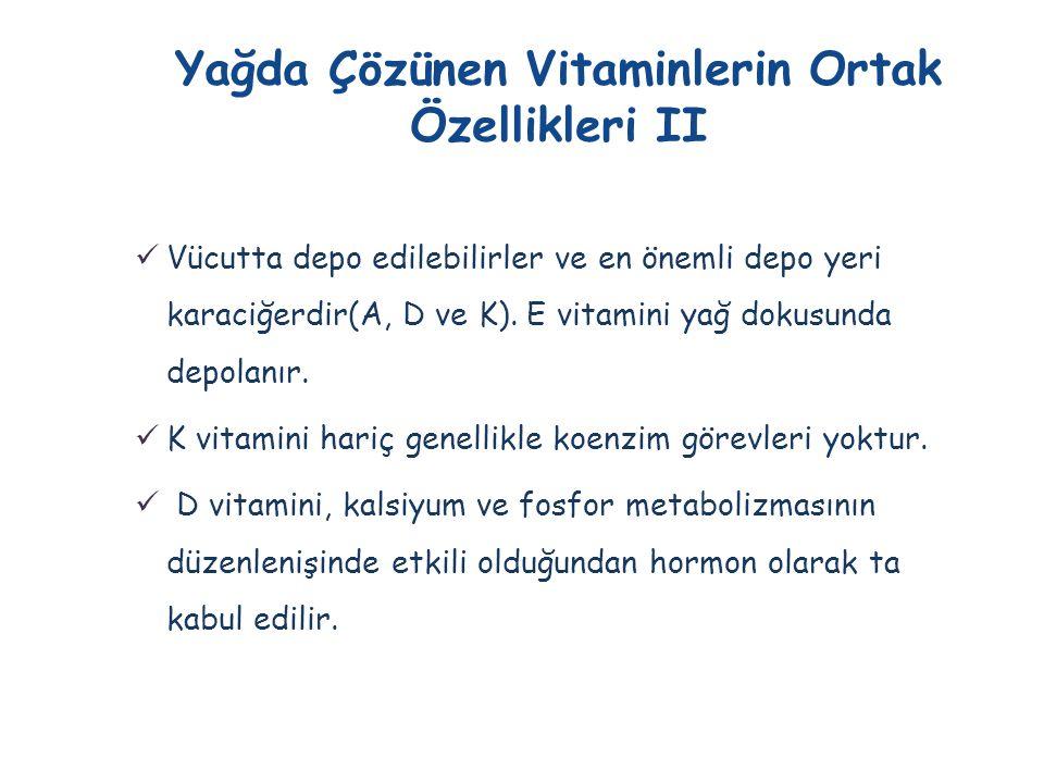 Yağda Çözünen Vitaminlerin Ortak Özellikleri II