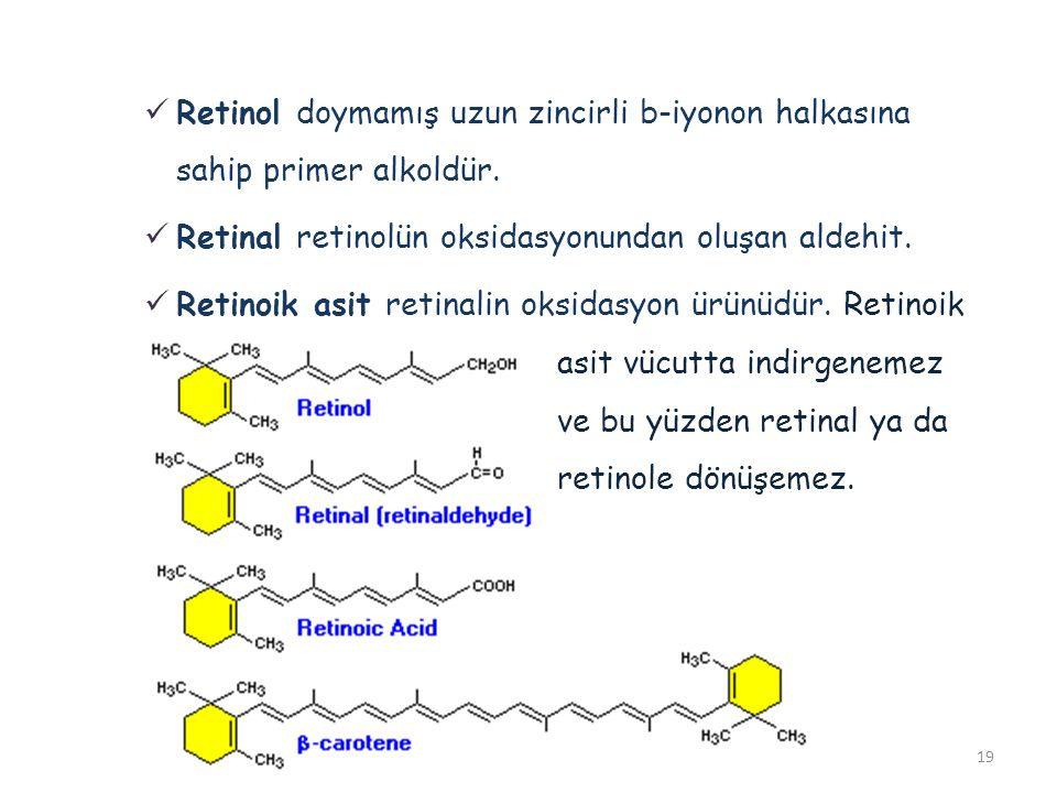Retinol doymamış uzun zincirli b-iyonon halkasına sahip primer alkoldür.