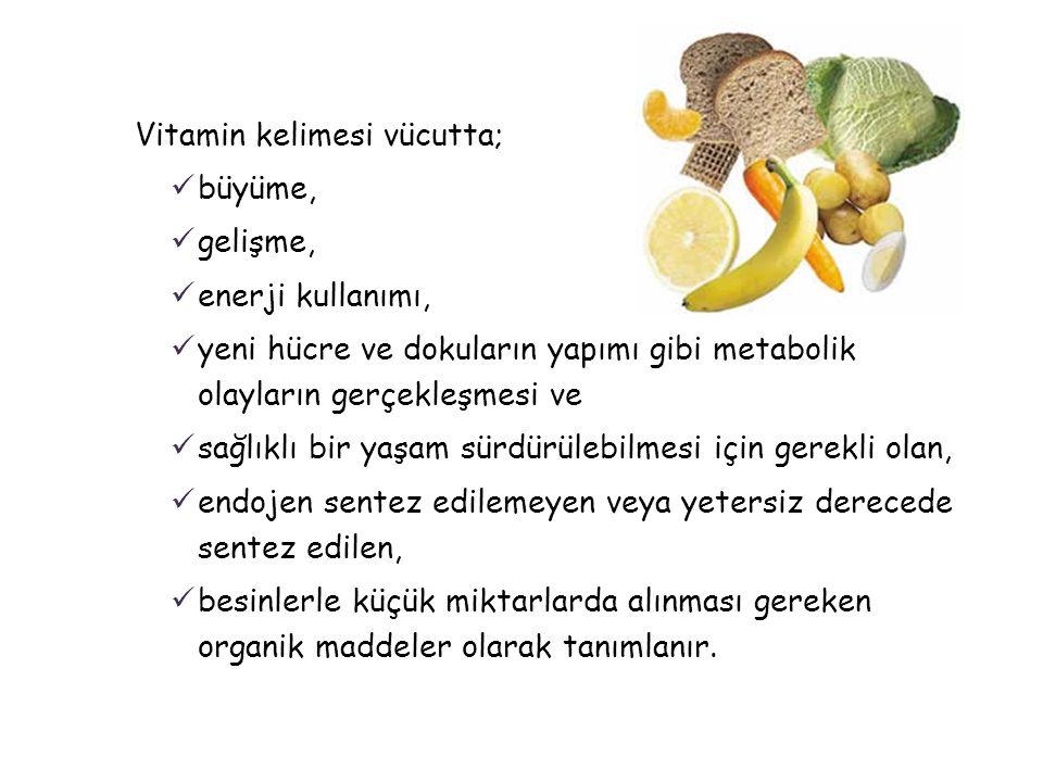 Vitamin kelimesi vücutta; büyüme, gelişme, enerji kullanımı,
