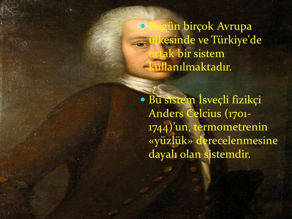 Bugün birçok Avrupa ülkesinde ve Türkiye de ortak bir sistem kullanılmaktadır.