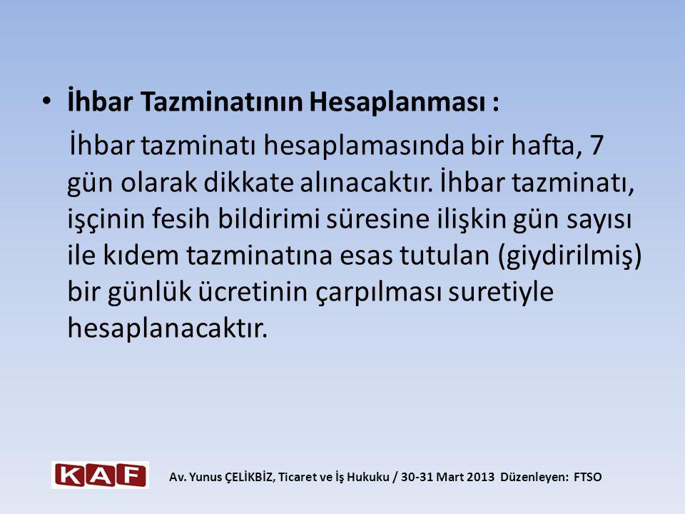 İhbar Tazminatının Hesaplanması :