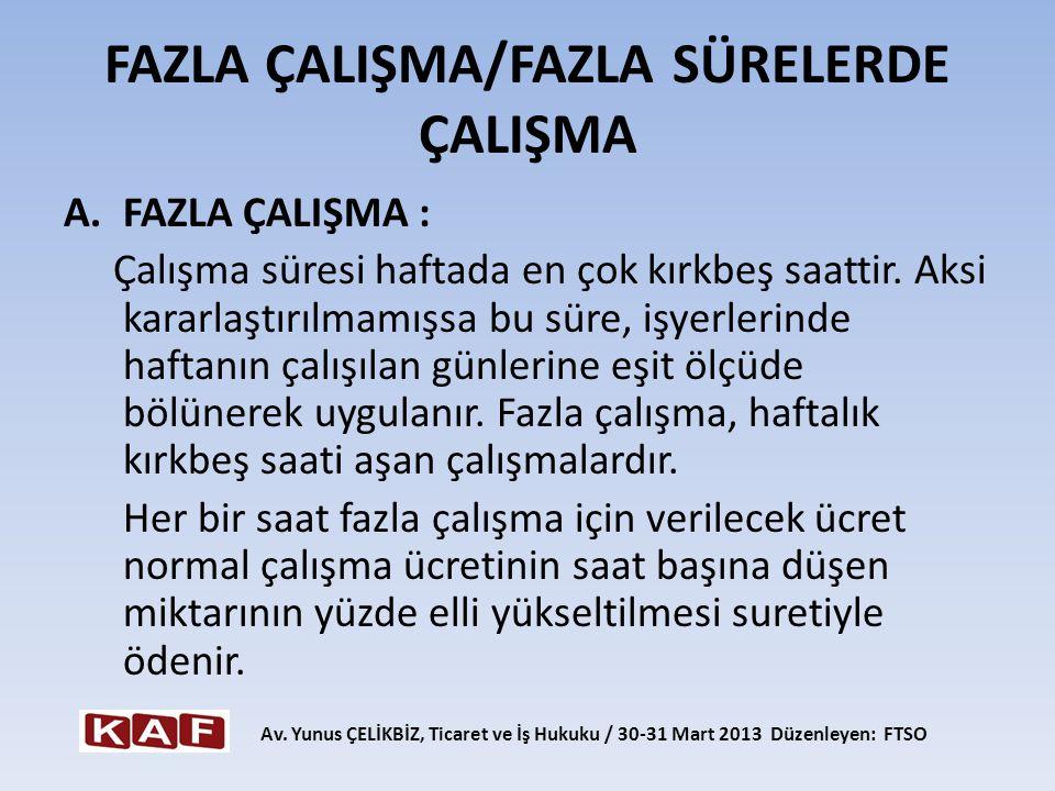 FAZLA ÇALIŞMA/FAZLA SÜRELERDE ÇALIŞMA
