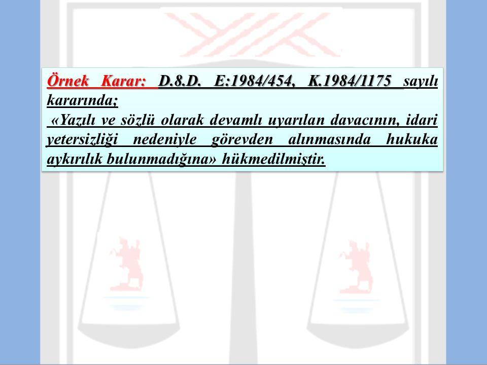Örnek Karar: D.8.D. E:1984/454, K.1984/1175 sayılı kararında;