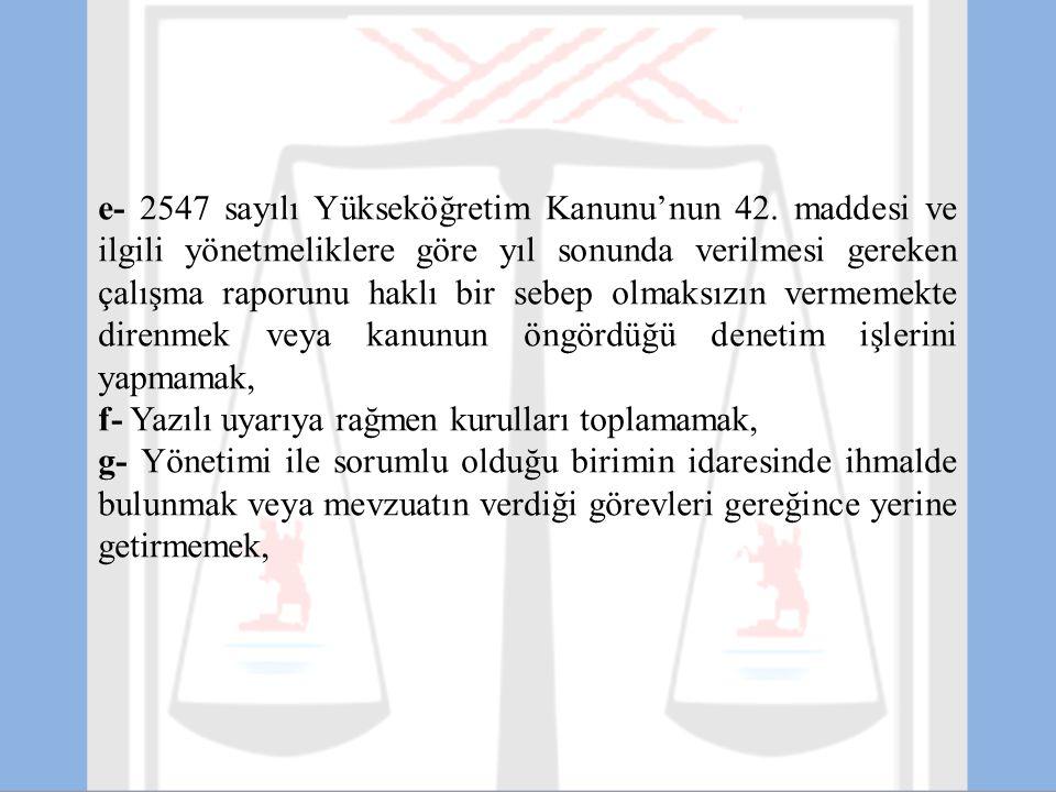 e- 2547 sayılı Yükseköğretim Kanunu'nun 42