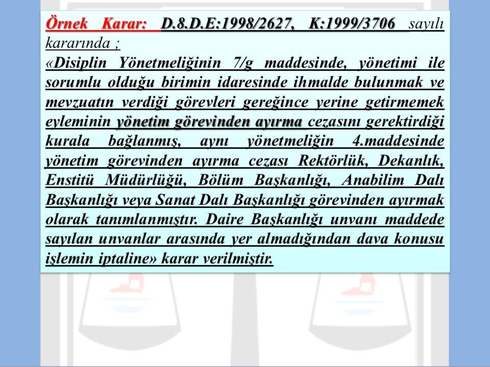 Örnek Karar: D.8.D.E:1998/2627, K:1999/3706 sayılı kararında ;