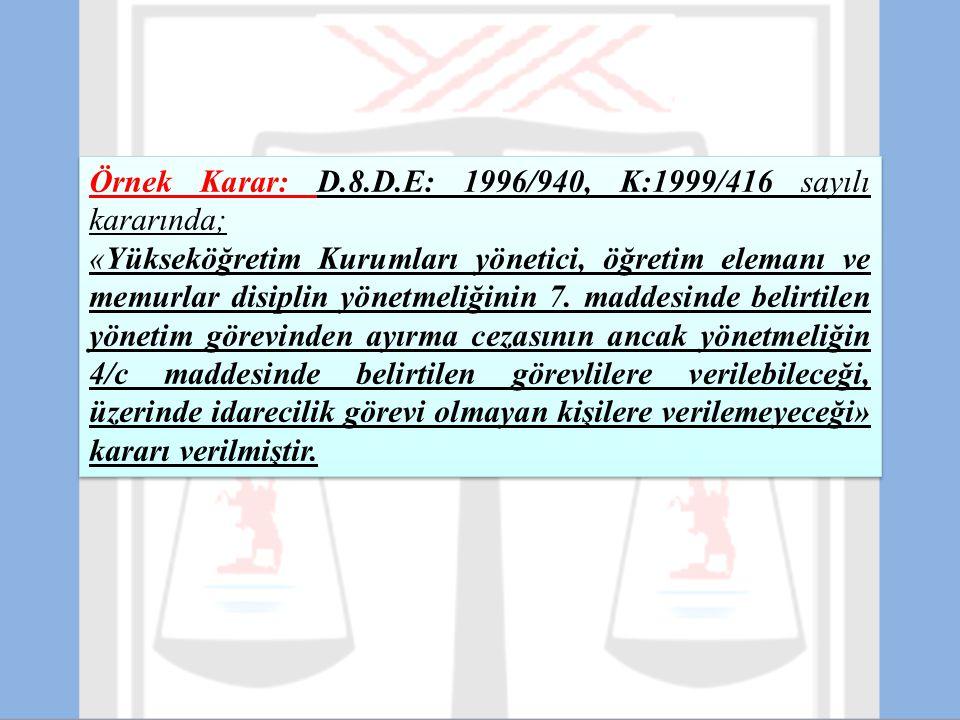 Örnek Karar: D.8.D.E: 1996/940, K:1999/416 sayılı kararında;