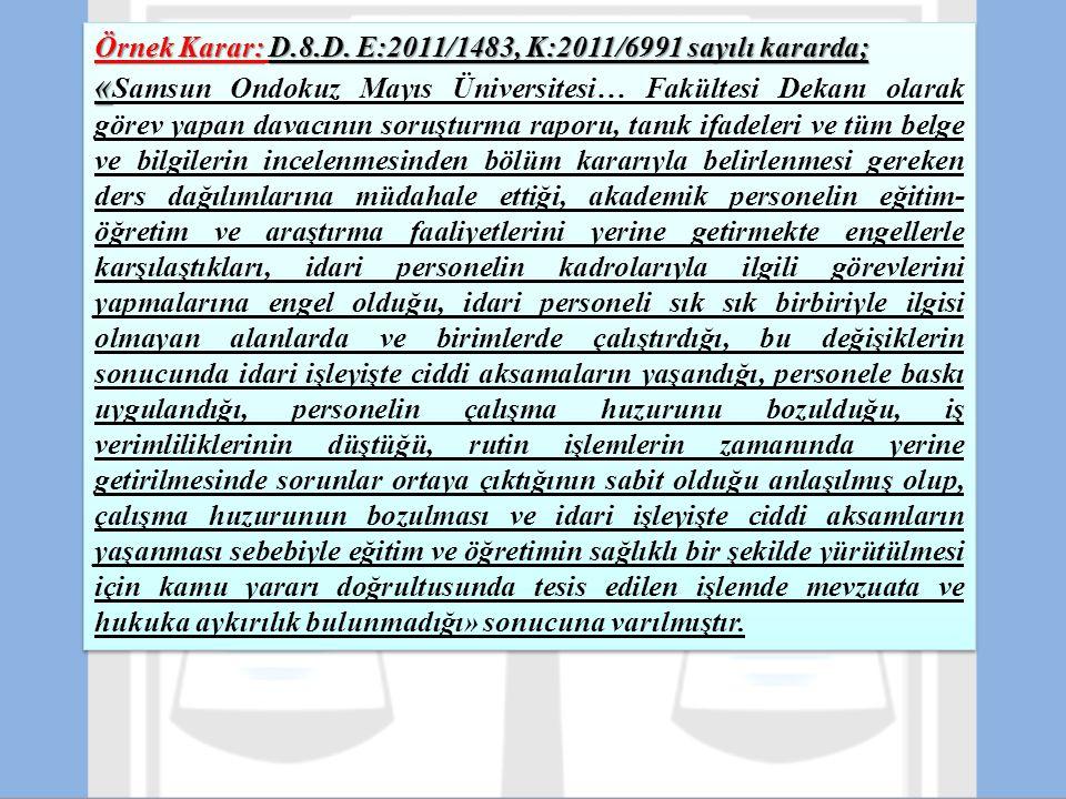Örnek Karar: D.8.D. E:2011/1483, K:2011/6991 sayılı kararda;