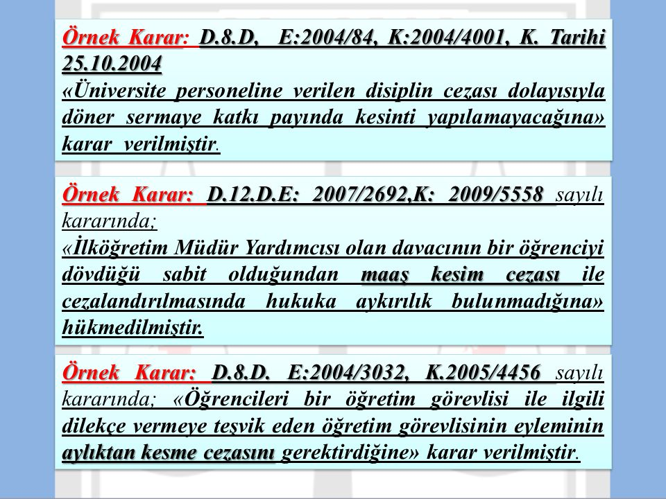 Örnek Karar: D.8.D, E:2004/84, K:2004/4001, K. Tarihi 25.10.2004