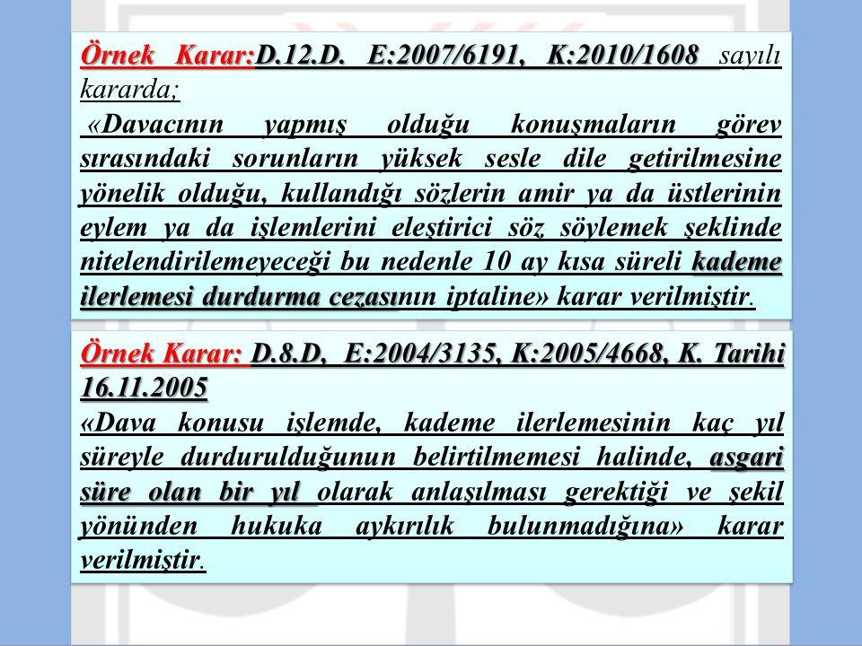 Örnek Karar:D.12.D. E:2007/6191, K:2010/1608 sayılı kararda;