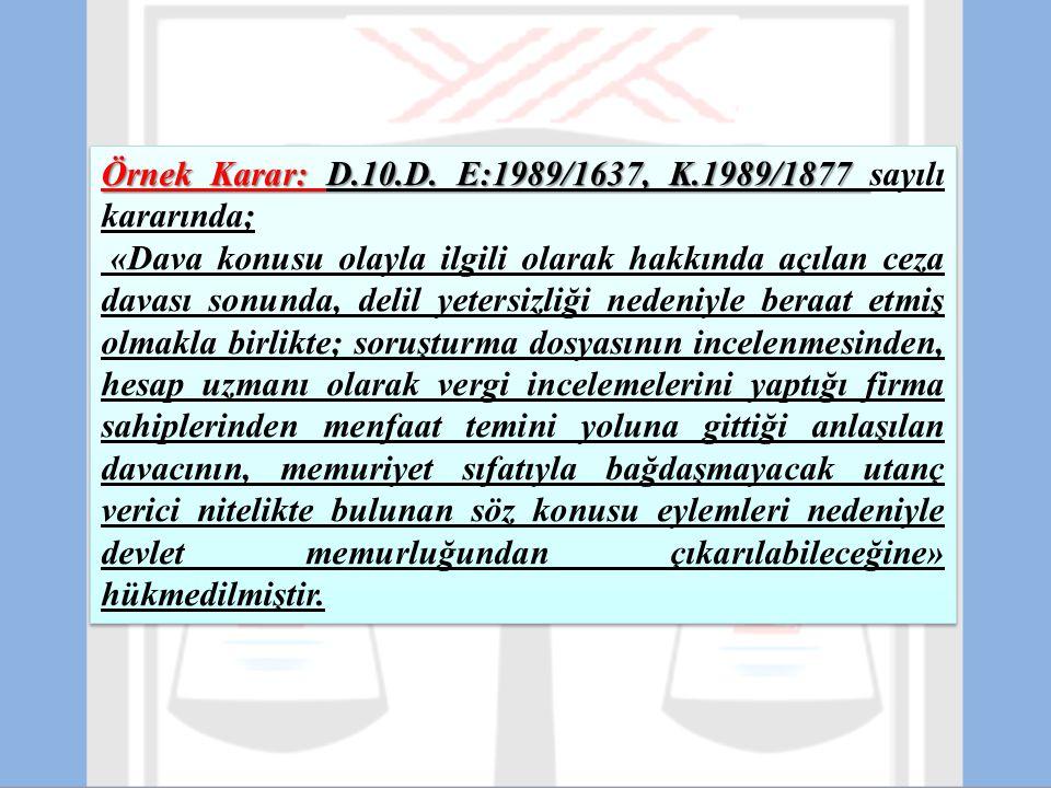 Örnek Karar: D.10.D. E:1989/1637, K.1989/1877 sayılı kararında;