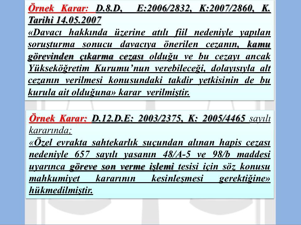 Örnek Karar: D.8.D, E:2006/2832, K:2007/2860, K. Tarihi 14.05.2007