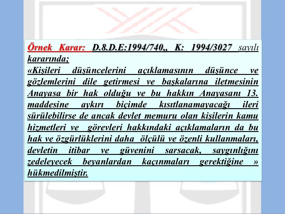 Örnek Karar: D.8.D.E:1994/740,, K: 1994/3027 sayılı kararında;
