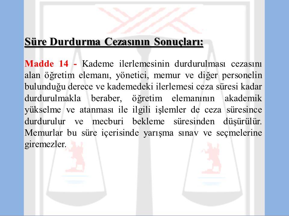 Süre Durdurma Cezasının Sonuçları: