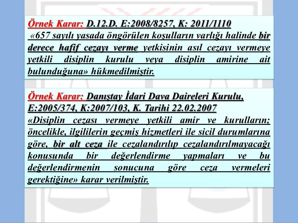 Örnek Karar: D.12.D. E:2008/8257, K: 2011/1110