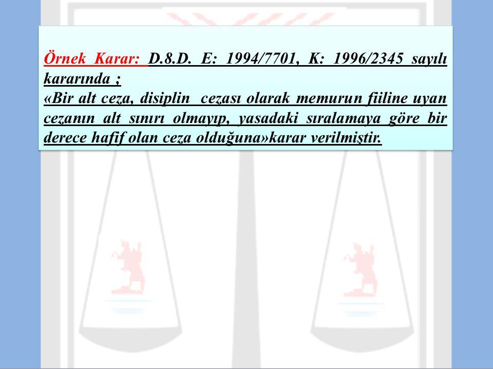 Örnek Karar: D.8.D. E: 1994/7701, K: 1996/2345 sayılı kararında ;