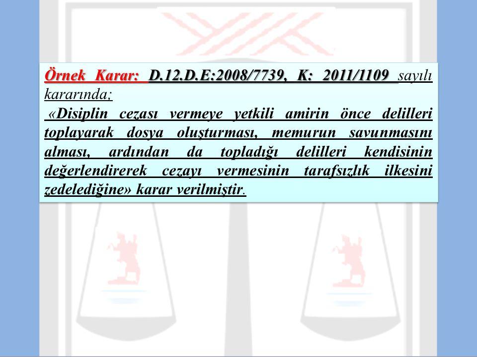 Örnek Karar: D.12.D.E:2008/7739, K: 2011/1109 sayılı kararında;