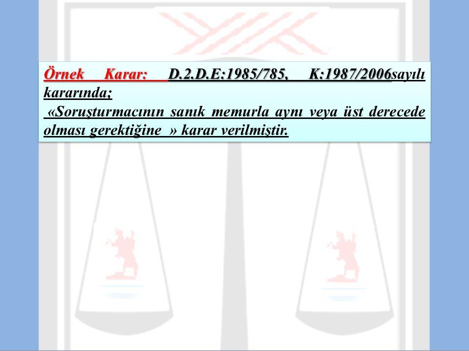 Örnek Karar: D.2.D.E:1985/785, K:1987/2006sayılı kararında;