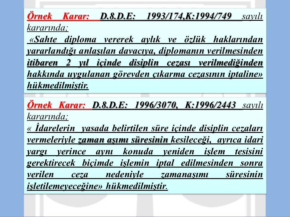 Örnek Karar: D.8.D.E: 1993/174,K:1994/749 sayılı kararında;