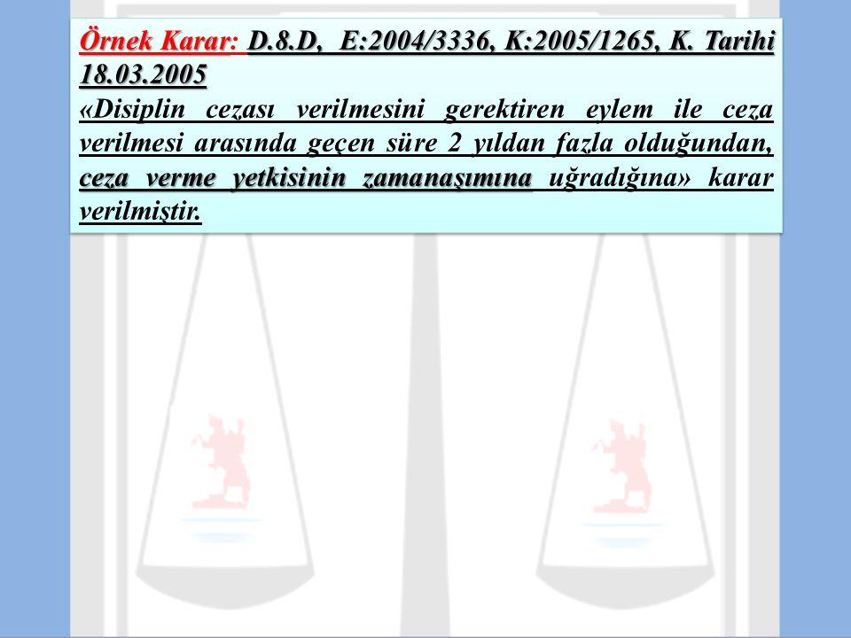 Örnek Karar: D.8.D, E:2004/3336, K:2005/1265, K. Tarihi 18.03.2005