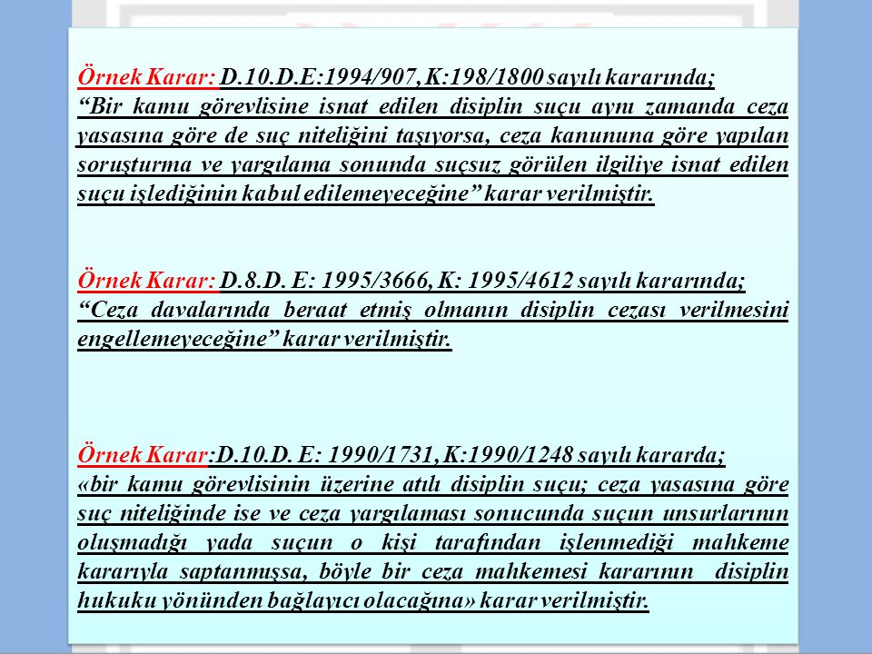Örnek Karar: D.10.D.E:1994/907, K:198/1800 sayılı kararında;
