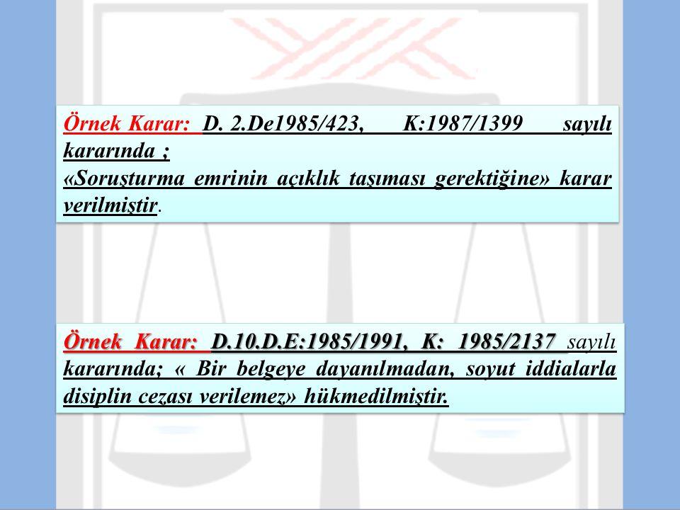 Örnek Karar: D. 2.De1985/423, K:1987/1399 sayılı kararında ;