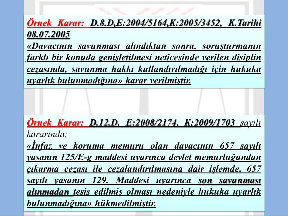 Örnek Karar: D.8.D,E:2004/5164,K:2005/3452, K.Tarihi 08.07.2005