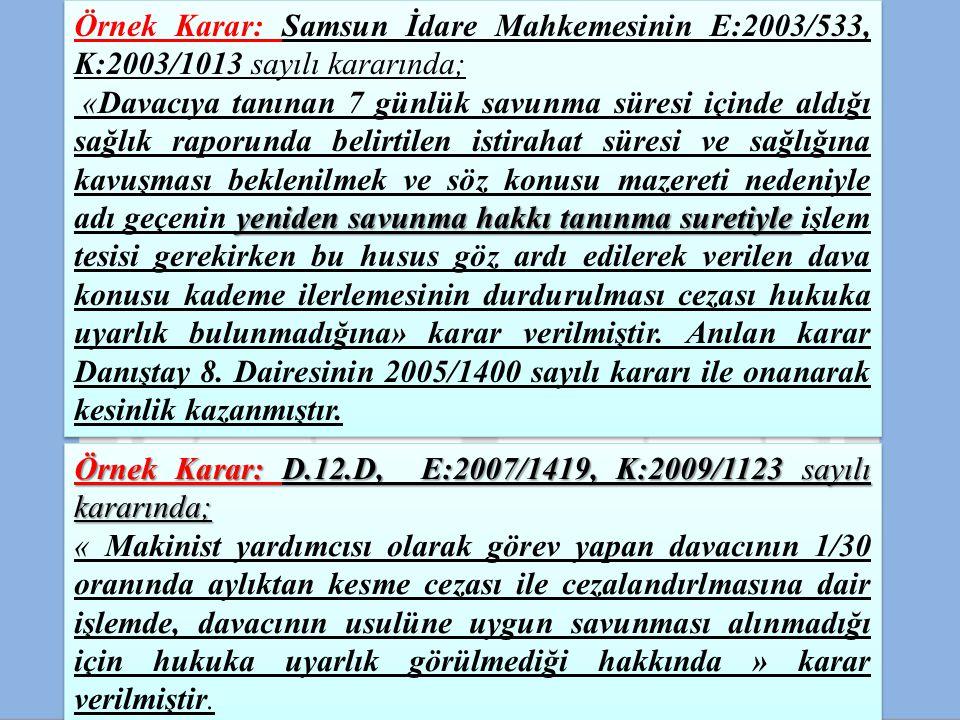 Örnek Karar: Samsun İdare Mahkemesinin E:2003/533, K:2003/1013 sayılı kararında;