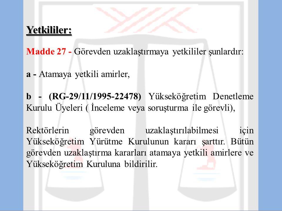 Yetkililer: Madde 27 - Görevden uzaklaştırmaya yetkililer şunlardır:
