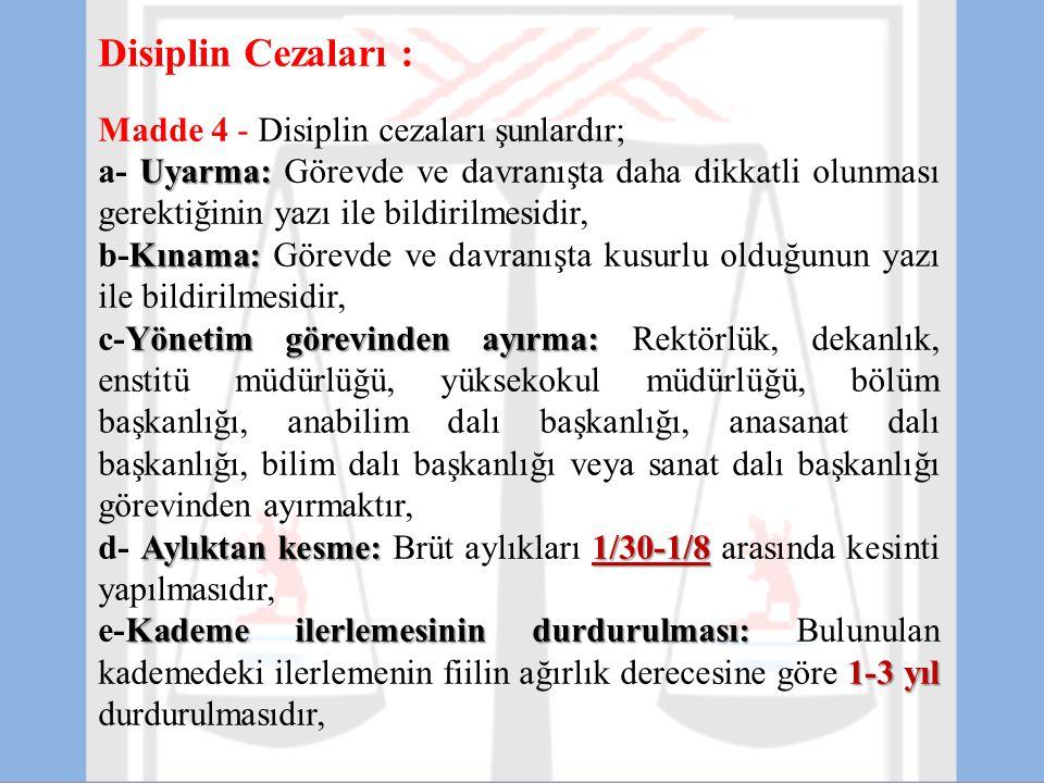 Disiplin Cezaları : Madde 4 - Disiplin cezaları şunlardır;