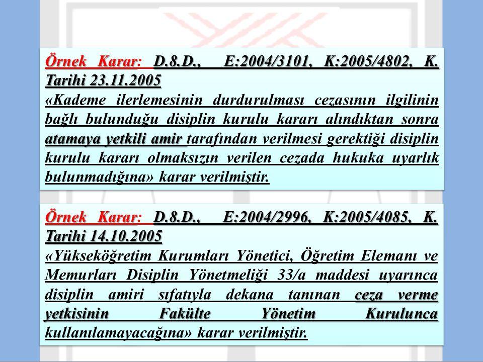 Örnek Karar: D.8.D., E:2004/3101, K:2005/4802, K. Tarihi 23.11.2005