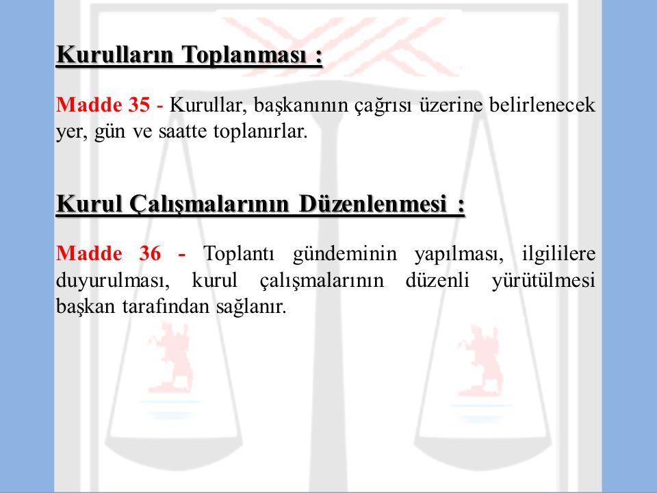 Kurulların Toplanması :